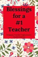 Blessings for a  1 Teacher