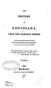 The History of Louisiana: From the Earliest Period, Volumes 1-2