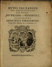 Huwelyks zangen ter bruylofte van den heere Jan William van Westervelt, en juffrouwe Geertruy Verpoorten