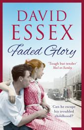 Faded Glory: A powerful, gritty saga from bestseller David Essex