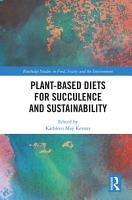 Plant Based Diets for Succulence and Sustainability PDF