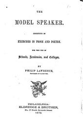 The Model Speaker: Consisting of Exercises in Prose and Poetry for the Use of Schools, Academies, and Colleges