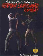 The Fighting Man's Guide to German Longsword Combat