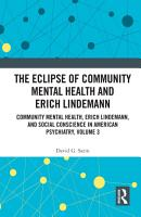 The Eclipse of Community Mental Health and Erich Lindemann PDF