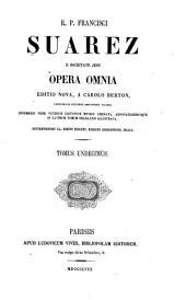 R. p. Francisci Suarez ... Opera omnia: Volume 11