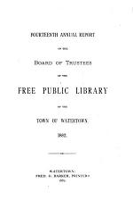 Annual Report of the Free Public Library of the Town of Watertown for the Year Ending ...