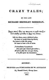 Crazy Tales. By the late Richard Brinsley Sheridan [or rather, by J. H. Stevenson. In verse].