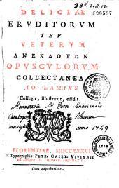 Deliciae Eruditorum Seu Veterum Anekdotōn Opusculorum Collectanea: Volume 6