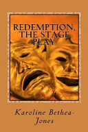 Redemption, the Stage Play