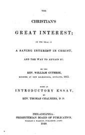 Christian's Great Interest: Or the Trial of a Saving Interest in Christ, and the Way to Attain it