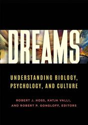 Dreams  Understanding Biology  Psychology  and Culture  2 volumes  PDF