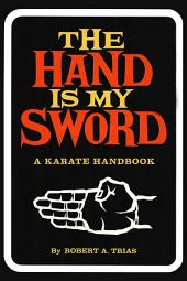 The Hand is My Sword: A Karate Handbook