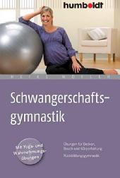 Schwangerschaftsgymnastik: Übungen für Becken, Bauch und Körperhaltung. Rückbildungsgymnastik