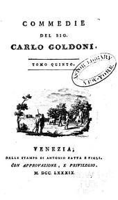Opere teatrali del Sig. avvocato Carlo Goldoni, Veneziano: con rami allusivi, Volume 5