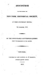 Discourse Delivered Before the New-York Historical Society, at Their Anniversary Meeting, 6th December, 1812