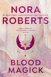 Blood Magick: The Cousins O'Dwyer Trilogy