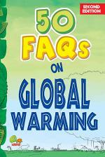 50 FAQS on Global Warming, Second Edition
