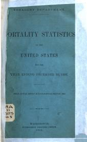 Mortality Statistics in the United States for the Year Ending December 31, 1897: Issues 3-8