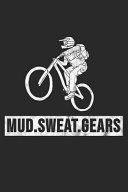 Mud  Sweat  Gears PDF