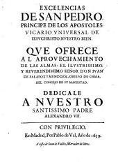 Excelencias De San Pedro, Principe De Los Apostoles, Vicario Universal De Jesuchristo Nuestro Bien