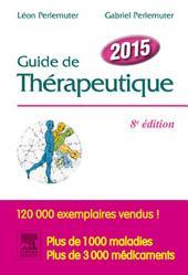 Guide de thérapeutique 2015: Édition 8