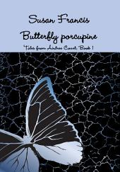 Butterfly porcupine: Tales from Aintree Court -Book 1
