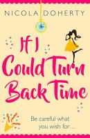 If I Could Turn Back Time  the laugh out loud love story of the year  PDF
