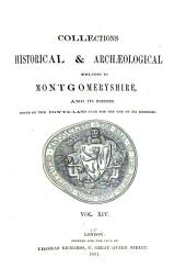 Collections Historical & Archaeological Relating to Montgomeryshire and Its Borders: Volume 14