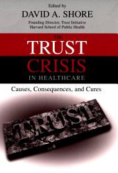 The Trust Crisis in Healthcare