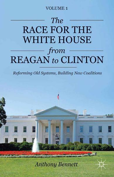 The Race for the White House from Reagan to Clinton