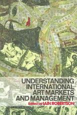 Understanding International Art Markets and Management PDF