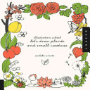 Illustration School  Let s Draw Plants and Small Creatures PDF