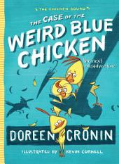 The Case of the Weird Blue Chicken: The Next Misadventure