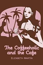 The Coffeeholic And The Cafe Book PDF