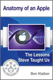 Anatomy of an Apple - The Lessons Steve Taught Us