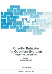 Chaotic Behavior in Quantum Systems: Theory and Applications