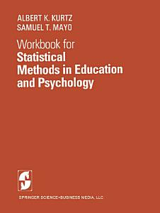 Workbook for Statistical Methods in Education and Psychology Book
