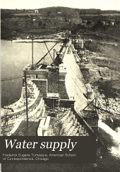 Water supply: a treatise on the sources, distribution, and consumption of water for commercial and domestic uses, and modern practice in the construction of water-works and purification plants