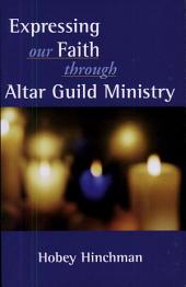 Expressing Our Faith Through Altar Guild Ministry