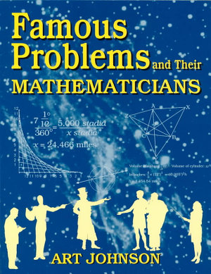 Famous Problems and Their Mathematicians PDF