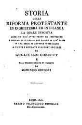 Storia della Riforma Protestante in Inghilterra ed in Irlanda la quale dimostra ...
