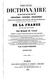 Nouveau dictionnaire complet, géographique, statistique, topographique ... de la France et de ses colonies: refondu et augmenté ...