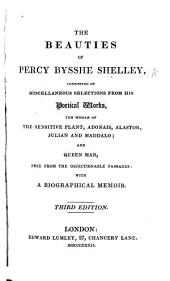 The Beauties of Percy Bysshe Shelley ... Third Edition