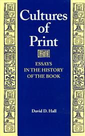 Cultures of Print: Essays in the History of the Book