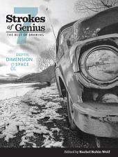 Strokes of Genius 7: Depth, Dimension and Space