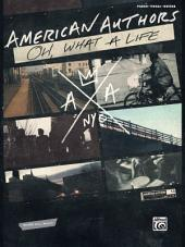 American Authors: Oh, What a Life: Piano/Vocal/Guitar Sheet Music Songbook Collection
