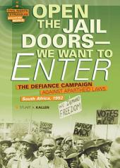 Open the Jail Doors — We Want to Enter: The Defiance Campaign against Apartheid Laws, South Africa, 1952