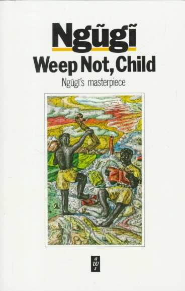 Weep Not Child