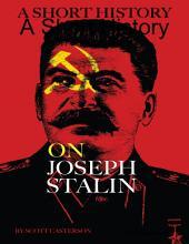 A Short History: On Joseph Stalin