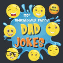170  Ridiculously Funny Dad Jokes